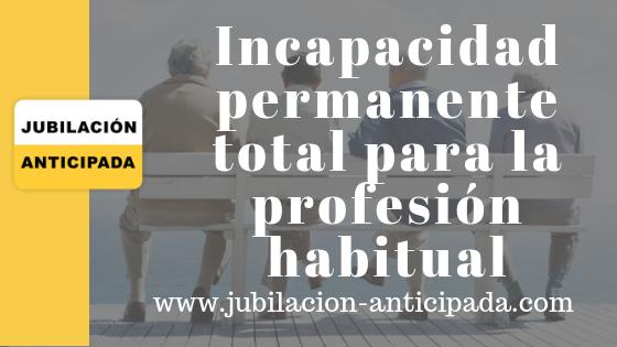Incapacidad permanente total para la profesión habitual