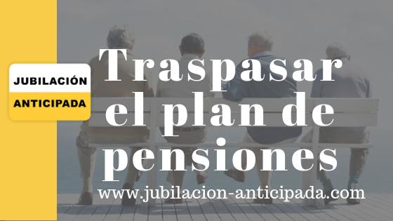 Traspasar el plan de pensiones