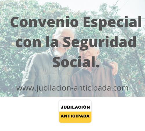 Convenio especial Seguridad Social