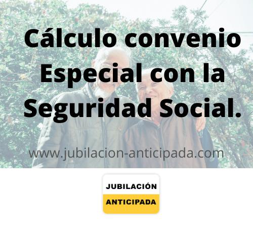 Cálculo convenio especial Seguridad Social