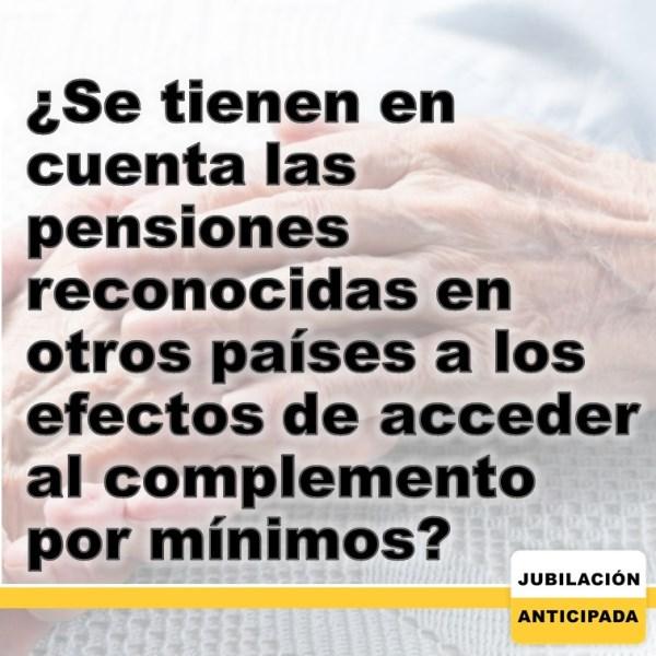 ¿Se tienen en cuenta las pensiones reconocidas en otros países a los efectos de acceder al complemento por mínimos?