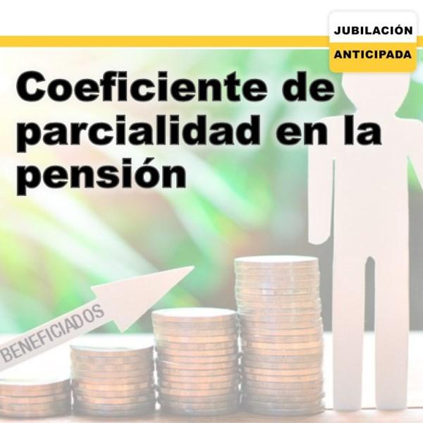 Coeficiente de parcialidad en la pensión: ¿qué es?, cálculo y más