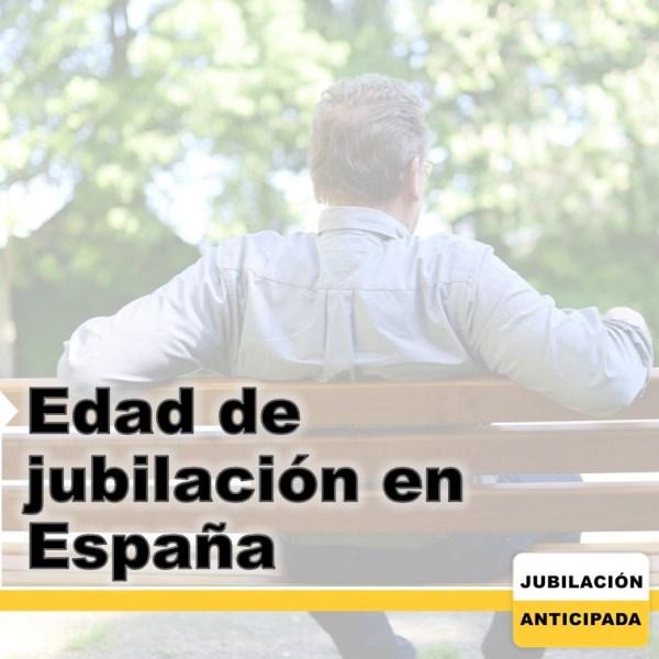 ¿Cuál es la edad de jubilación en España? Modificaciones y más