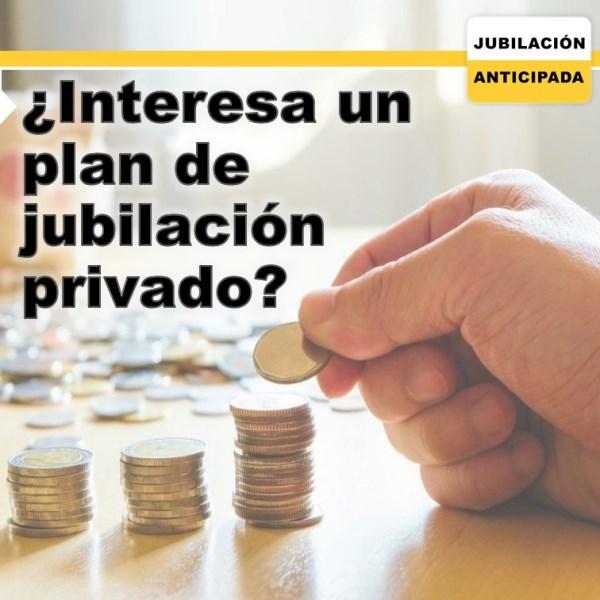 ¿Interesa un plan de jubilación privado?, alternativas y más