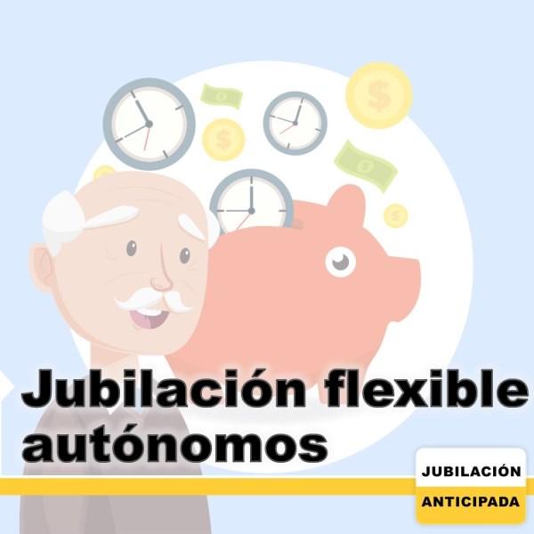 Jubilación flexible autónomos: ¿qué es?, ¿cómo acceder? y más