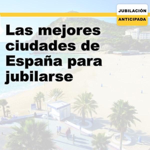 ¿Cuáles son las mejores ciudades de España para jubilarse?
