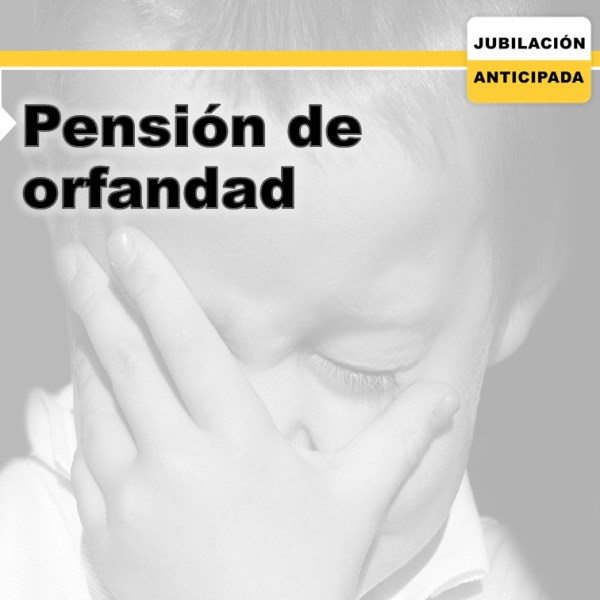 Pensión de orfandad de la Seguridad Social: beneficiarios, edad y más