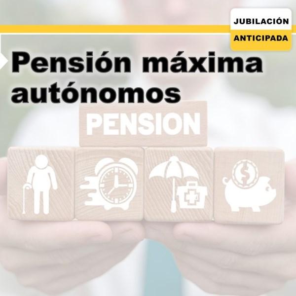¿Cuál es la pensión máxima para autónomos?
