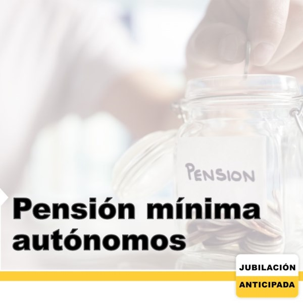 Pensión Mínima Autónomos: edad, requisitos, cálculo y más