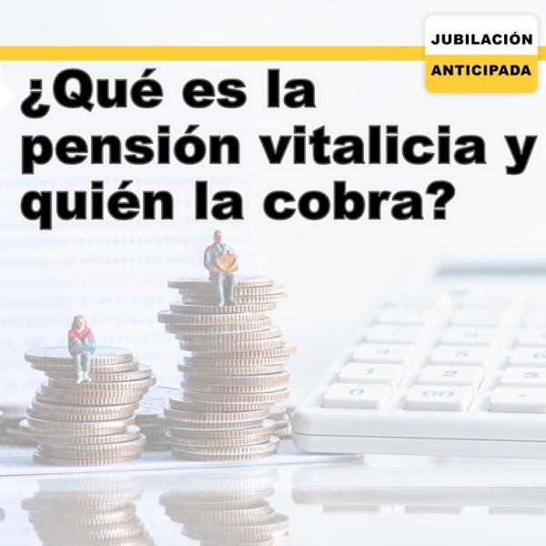 ¿Qué es la Pensión Vitalicia y quién la cobra?