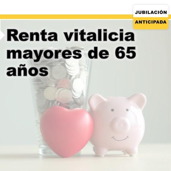 Renta vitalicia para mayores de 65 años: Ventajas